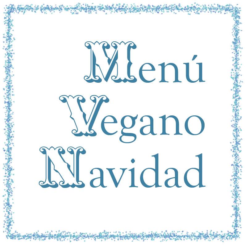 Menú completo vegano para Navidad
